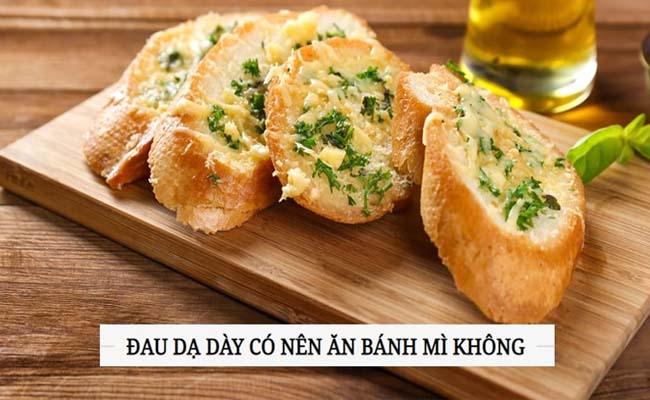 Đau dạ dày có nên ăn bánh mì không là băn khoăn của người bệnh
