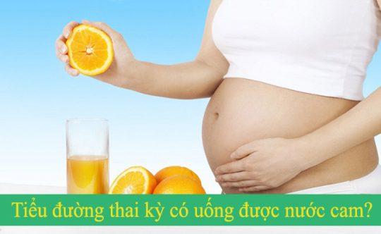 Tiểu đường thai kỳ có uống được nước cam không?